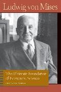 Cover-Bild zu The Ultimate Foundation of Economic Science: An Essay on Method von Mises, Ludwig Von