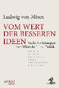 Cover-Bild zu Vom Wert der besseren Ideen (eBook) von Mises, Ludwig von