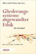 Cover-Bild zu Korff, Wilhelm (Hrsg.): Gliederungssysteme angewandter Ethik