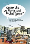Cover-Bild zu Müller, Andreas: Können die wo fertig sind früher gehen?