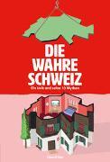 Cover-Bild zu O'Dea, Clare: Die wahre Schweiz