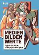 Cover-Bild zu Dietrich, Michael (Hrsg.): Medien bilden Werte