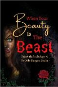 Cover-Bild zu When Your Beauty Is The Beast (Fairy Tale Anthology, #1) (eBook) von Hoch, Carla