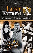 Cover-Bild zu Lust Extrem 2: Exzesse am Limit (eBook) von Kane, Kristel
