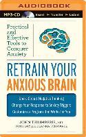Cover-Bild zu Tsilimparis, John: Retrain Your Anxious Brain: Practical and Effective Tools to Conquer Anxiety