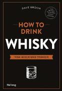 Cover-Bild zu How to Drink Whisky von Broom, Dave