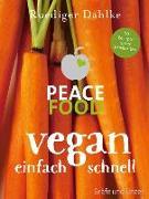 Cover-Bild zu Peace Food - Vegan einfach schnell von Dahlke, Ruediger