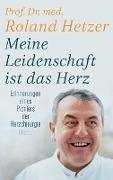 Cover-Bild zu Hetzer, Roland: Meine Leidenschaft ist das Herz (eBook)