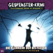 Cover-Bild zu Gespenster-Krimi, Folge 10: Die Rückkehr der Blutbestie (Audio Download) von Topf, Markus