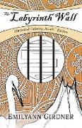 Cover-Bild zu The Labyrinth Wall: Coloring Novel Edition von Girdner, Emilyann