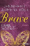 Cover-Bild zu Brave - Eine Liebe zwischen Licht und Dunkelheit (eBook) von Armentrout, Jennifer L.