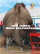 Cover-Bild zu 100 Jahre Knie Elefanten von Knie, Franco (Hrsg.)