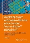 Cover-Bild zu Modellierung, Analyse und Simulation elektrischer und mechanischer Systeme mit Maple(TM) und MapleSim(TM) (eBook) von Müller, Rolf