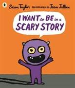 Cover-Bild zu Taylor, Sean: I Want to Be in a Scary Story