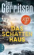 Cover-Bild zu Das Schattenhaus (eBook) von Gerritsen, Tess