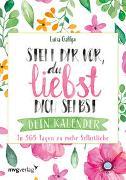 Cover-Bild zu Stell dir vor, du liebst dich selbst - Dein Kalender von Gaffga, Luisa