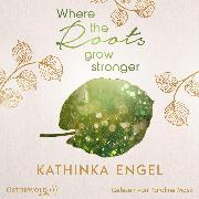 Cover-Bild zu Where the Roots Grow Stronger (Shetland-Love-Reihe 1) (Audio Download) von Engel, Kathinka