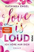 Cover-Bild zu Love Is Loud - Ich höre nur dich von Engel, Kathinka