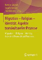 Cover-Bild zu Migration - Religion - Identität. Aspekte transkultureller Prozesse von Kazzazi, Kerstin (Hrsg.)
