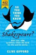 Cover-Bild zu So You Think You Know: Shakespeare (eBook) von Gifford, Clive