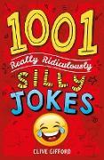 Cover-Bild zu 1001 Really Ridiculously Silly Jokes (eBook) von Gifford, Clive