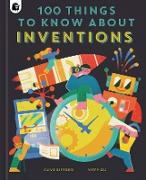 Cover-Bild zu 100 Things to Know About Inventions (eBook) von Gifford, Clive