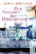 Cover-Bild zu Der Sommer der Dünenrosen (eBook) von Brenner, Jamie