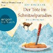 Cover-Bild zu Der Tote im Schnitzelparadies - Ein Fall für Arno Bussi, (Ungekürzte Lesung) (Audio Download) von Fischler, Joe