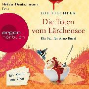 Cover-Bild zu Die Toten vom Lärchensee - Arno Bussi ermittelt, (Ungekürzt) (Audio Download) von Fischler, Joe