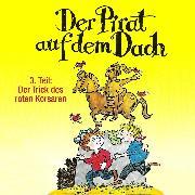 Cover-Bild zu Der Pirat auf dem Dach, Folge 3: Der Trick des roten Korsaren (Audio Download) von Pestum, Jo