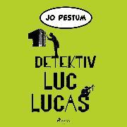 Cover-Bild zu Detektiv Luc Lucas (Audio Download) von Pestum, Jo