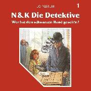 Cover-Bild zu N&K Die Detektive, Folge 1: Wer hat den schwarzen Hund geseh'n? (Audio Download) von Pestum, Jo