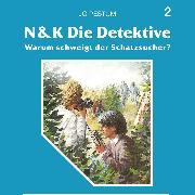 Cover-Bild zu N&K Die Detektive, Folge 2: Warum schweigt der Schatzsucher? (Audio Download) von Pestum, Jo