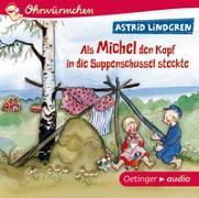 Cover-Bild zu Als Michel den Kopf in die Suppenschüssel steckte von Lindgren, Astrid