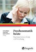 Cover-Bild zu Psychosomatik heute von Böker, Heinz (Hrsg.)