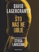 Cover-Bild zu Sto nas ne ubije (eBook) von Lagercrantz, David