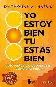 Cover-Bild zu Yo estoy bien, tú estás bien (eBook) von Harris, Dr. Thomas A.