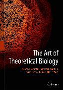Cover-Bild zu The Art of Theoretical Biology (eBook) von Matthäus, Franziska (Hrsg.)