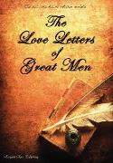 Cover-Bild zu Albert, Prince: The Love Letters of Great Men - The Most Comprehensive Collection Available