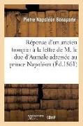 Cover-Bild zu Bonaparte, Pierre Napoléon: Réponse d'Un Ancien Troupier À La Lettre de M. Le Duc d'Aumale Adressée Au Prince Napoléon