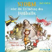 Cover-Bild zu Storm oder die Erfindung des Fußballs von Birck , Jan