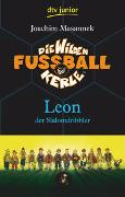 Cover-Bild zu Die Wilden Fußballkerle, Leon der Slalomdribbler von Masannek, Joachim