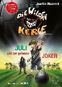 Cover-Bild zu Die Wilden Kerle - Juli und der Geheime Joker (Neuer Band 5 ¾ der Bestsellerserie) (eBook) von Masannek, Joachim