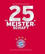 Cover-Bild zu Vetten, Detlef: FC Bayern München: Deutscher Meister 2015 - Die 25. Meisterschaft