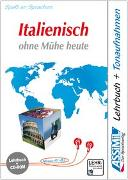 Cover-Bild zu Assimil. Italienisch ohne Mühe heute. Multimedia-PC. Lehrbuch und CD-ROM für Win 98 / ME / 2000 / XP