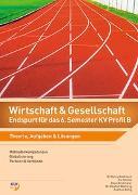 Cover-Bild zu Wirtschaft und Gesellschaft (W&G) / Wirtschaft und Gesellschaft (W&G) - Endspurt für das 6. Semester KV Profil B von Birchmeier, Elias