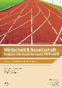 Cover-Bild zu Wirtschaft & Gesellschaft - Endspurt für das 6. Semester KV Profil B von Birchmeier, Elias