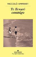 Cover-Bild zu Te Llevare Conmigo von Ammaniti, Niccolo