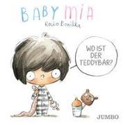Cover-Bild zu Babymia. Wo ist der Teddybär? von Bonilla, Rocio (Illustr.)