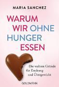 Cover-Bild zu Warum wir ohne Hunger essen von Sanchez, Maria